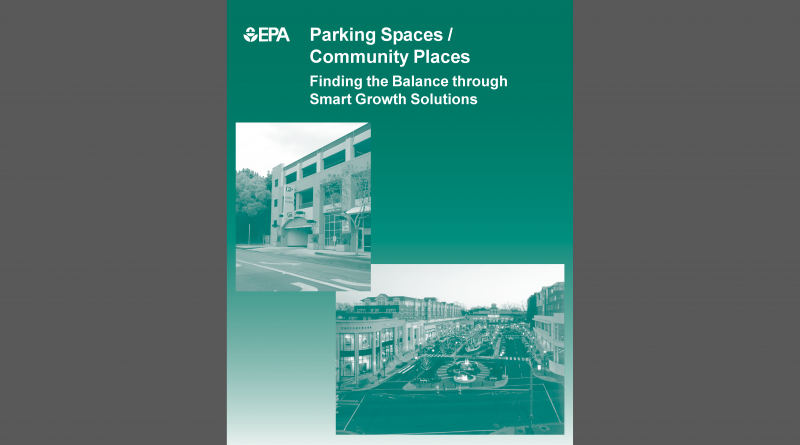 Parking Spaces/Community Places: Finding the Balance Through Smart Growth Solutions