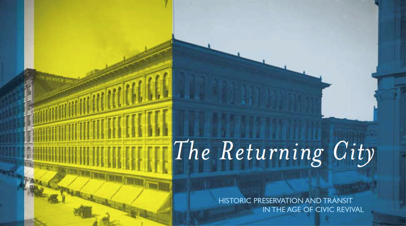 The Returning City: Historic Preservation and Transit in the Age of Civic Renewal