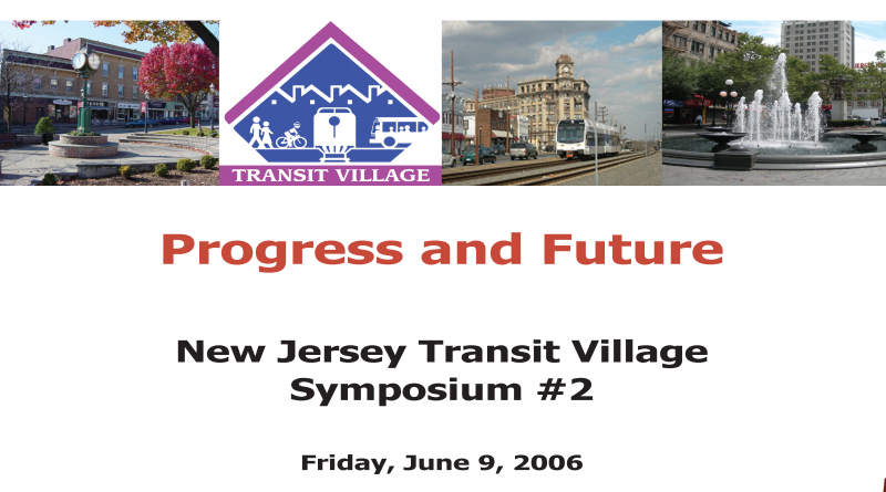 "Transit Village Symposium: ""Progress and Future"" Symposium Proceedings"