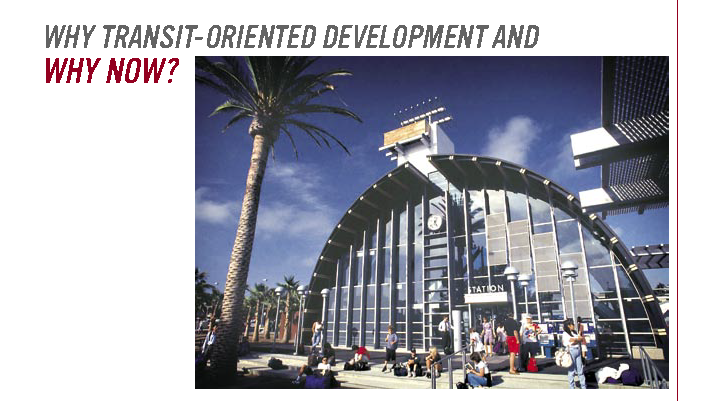 TOD 101: Why Transit-Oriented Development And Why Now?