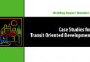 Briefing Report Number 3: Case Studies for Transit Oriented Development