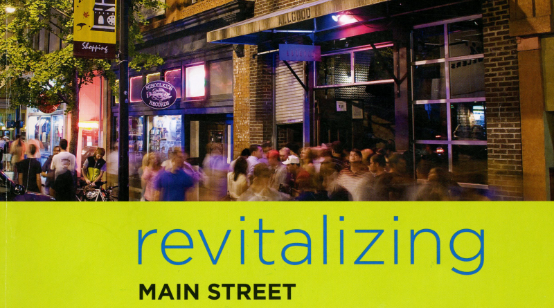 Revitalizing Main Street: A Practitioner's Guide to Comprehensive Commercial Revitalization