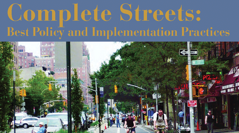 Complete Streets: Best Policy and Implementation Practices