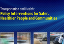 Transportation and Health: Policy Interventions for Safer, Healthier People and Communities