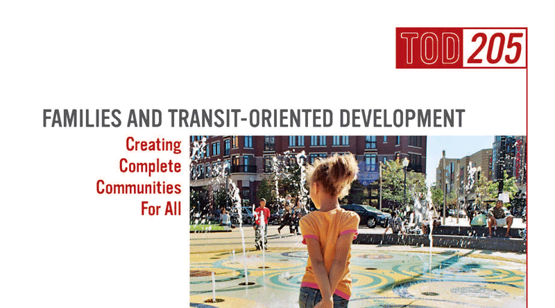 TOD 205: Families and Transit-Oriented Development: Creating Complete Communities for All