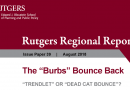 Rutgers Regional Report: The 'Burbs' Bounce Back: 'Trendlet' or 'Dead Cat Bounce'?