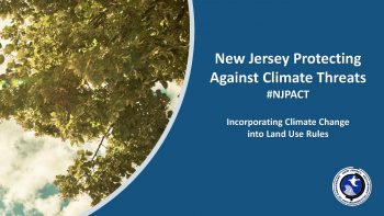 NJPACT Incorporating Climate Change into Land Use Rules presentation.