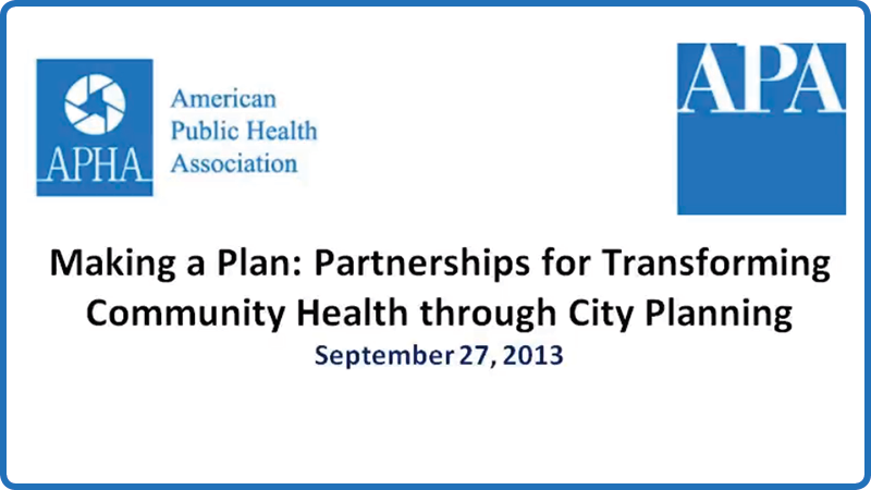 Making a Plan: Partnerships for Transforming Community Health through City Planning
