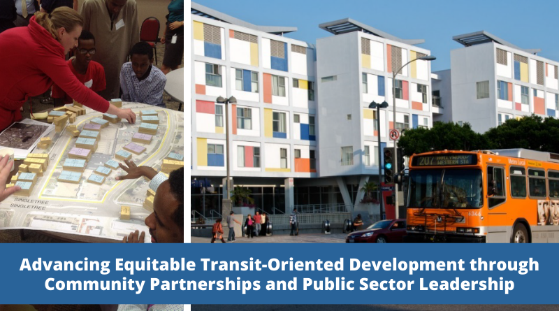 Advancing Equitable Transit-Oriented Development through Community Partnerships and Public Sector Leadership