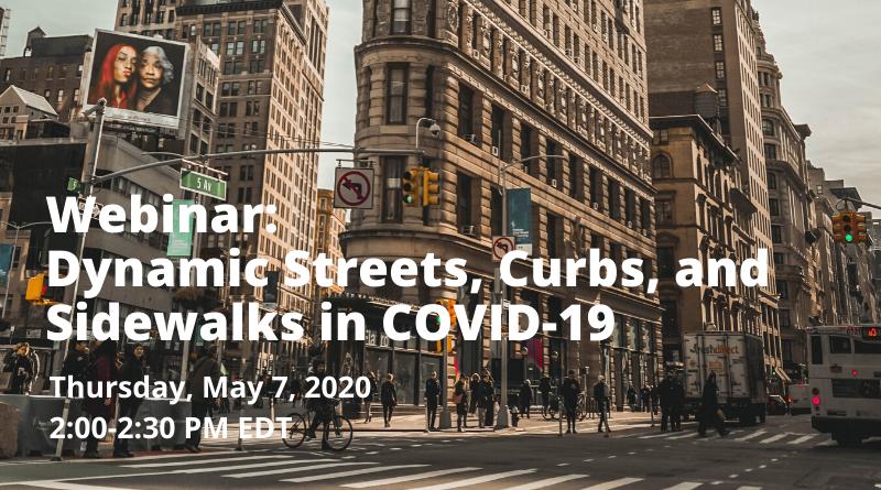 Webinar: Dynamic Streets, Curbs, and Sidewalks in COVID-19