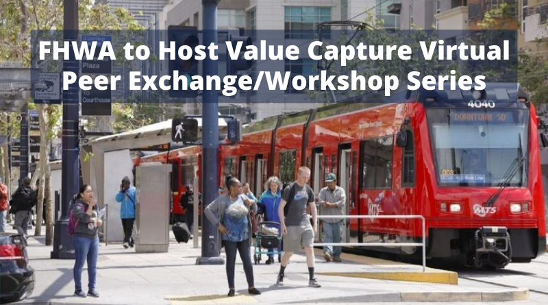 FHWA to Host Value Capture Virtual Peer Exchange/Workshop Series — Will Continue on Thursday, August 20th