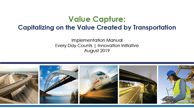 Value Capture Implementation Manual: Capitalizing on the Value Created by Transportation